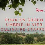 Puur en groen Umbrië in 4 culinaire etappes