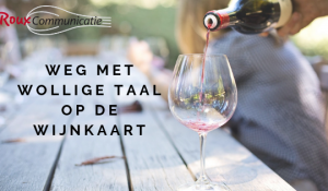 weg met wollige wijntaal blog roux communicatie