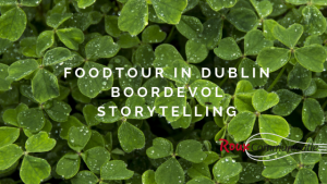 Roux communicatie blog Storytelling foodtour Dublin