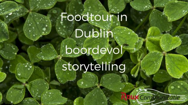 blog roux communicatie foodtour Ierland storytelling