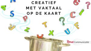 blog creatief met vaktaal op de kaart Roux Communicatie